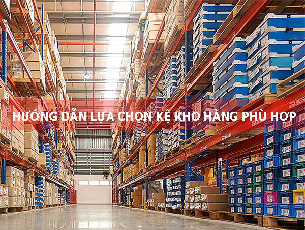 huong-dan-lua-chon-ke-kho-hang-phu-hop