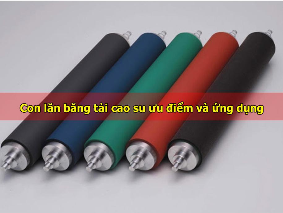 con-lan-bang-tai-cao-su-uu-diem-va-ung-dung